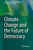Climate Change and the Future of Democracy (Environmental Challenges and Solutions)