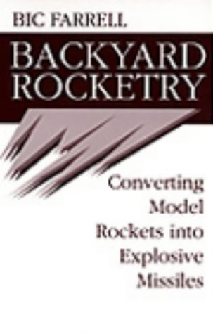 Backyard Rocketry: Converting Model Rockets Into Explosive Missiles
