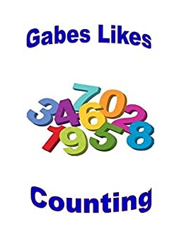 Gabe Likes Counting (As Gabe Grows Book 3) by [Peggy Sue Florka, Frank B Florka]