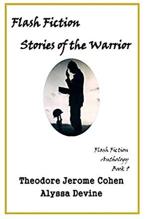 Flash Fiction Stories of the Warrior
