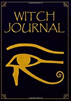 Witch Journal: Horus Eye for Protection, Dot Grid Journal For Witch,  Wiccans, Witches, Mages, Druids.Journal to record rituals and spellcasting sessions