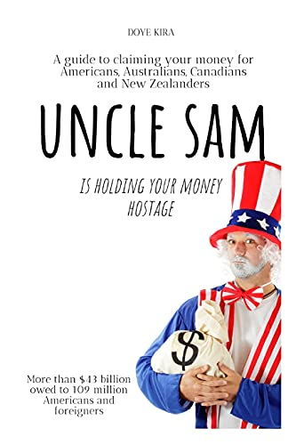 UNCLE SAM IS HOLDING YOUR MONEY HOSTAGE