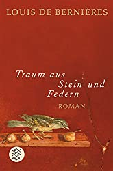 Cover des Buch Traum aus Stein und Federn von Louis de Bernieres