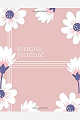 Simple Journal: Lined Pages - Large (8.5x11) - 102 Pages - Floral Cover Paperback