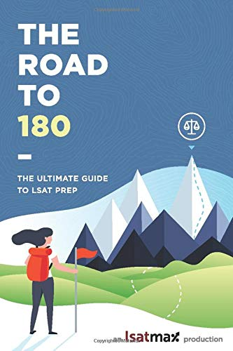 The Road to 180: The Ultimate Guide to LSAT Prep