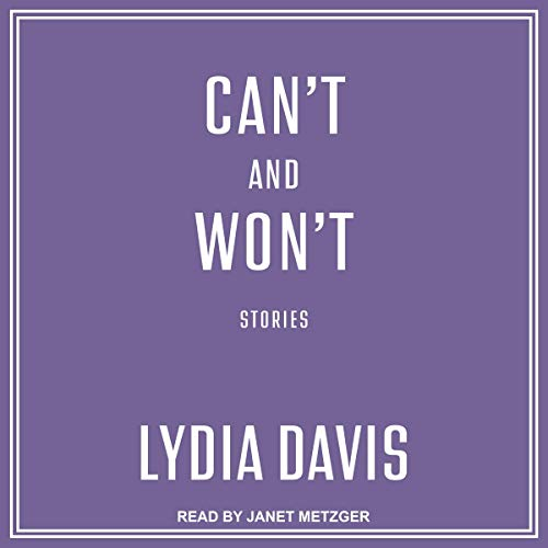 Can't and Won't Audiobook By Lydia Davis cover art