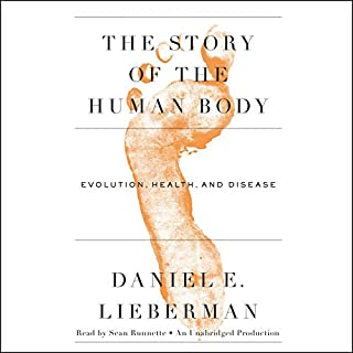 The Story of the Human Body     Evolution, Health, and Disease              By:                                                                                                                                 Daniel Lieberman                               Narrated by:                                                                                                                                 Sean Runnette                      Length: 14 hrs and 54 mins     53 ratings     Overall 4.7