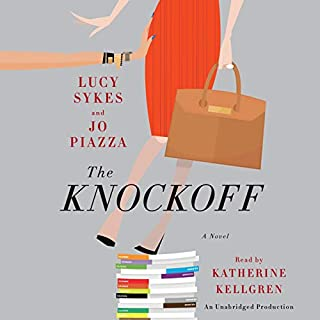 The Knockoff     A Novel              By:                                                                                                                                 Lucy Sykes,                                                                                        Jo Piazza                               Narrated by:                                                                                                                                 Katherine Kellgren                      Length: 12 hrs and 10 mins     1,956 ratings     Overall 4.3