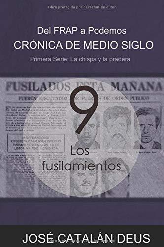 Los fusilamientos (Del FRAP a Podemos. Crónica de medio siglo)