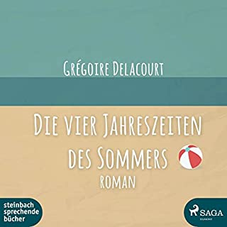 Die vier Jahreszeiten des Sommers                   By:                                                                                                                                 Grégoire Delacourt                               Narrated by:                                                                                                                                 Thorsten Breitfeldt,                                                                                        Heidi Jürgens                      Length: 4 hrs and 20 mins     Not rated yet     Overall 0.0