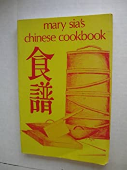 Mary Sia's Chinese Cookbook 0824804023 Book Cover