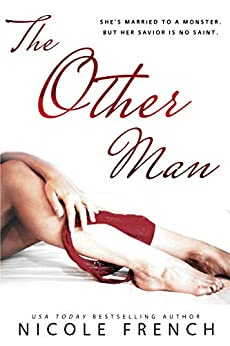 The Other Man: A forbidden billionaire romance (Rose Gold Book 1) by [Nicole French]