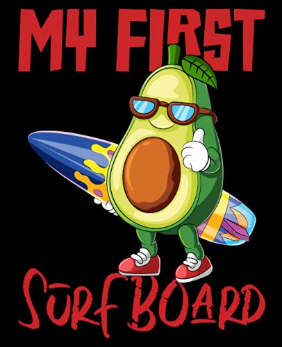 My First Surfboard: Funny Avocado Composition Notebook Wide Ruled to Write in - Size 7.5 x 9.25 For Students, Kids, Teens (Lined Notebook Paper Wide Ruled)