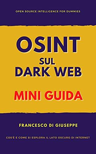 Osint sul Dark Web: Mini guida (Italian Edition)