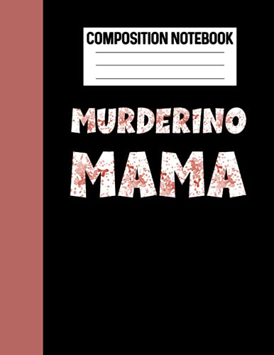 Composition Notebook Murderino Mama: True Crime Lover Blank Book For Moms