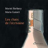 Les chats de l'écrivaine par Muriel Barbery