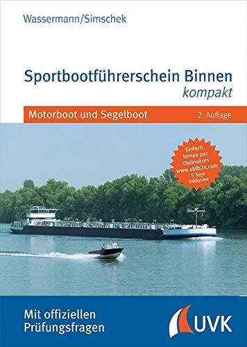 Sportbootführerschein Binnen kompakt. Motorboot und Segelboot. Mit offiziellen Prüfungsfragen