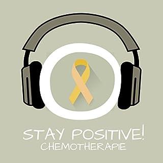 Stay Positive! Positiv Denken bei Chemotherapie mit Hypnose Titelbild