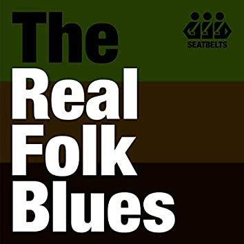 """""""Real Folk Blues"""" For these days"""