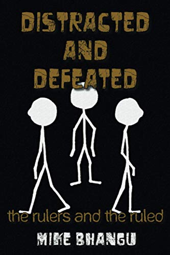 Distracted and Defeated: the rulers and the ruled