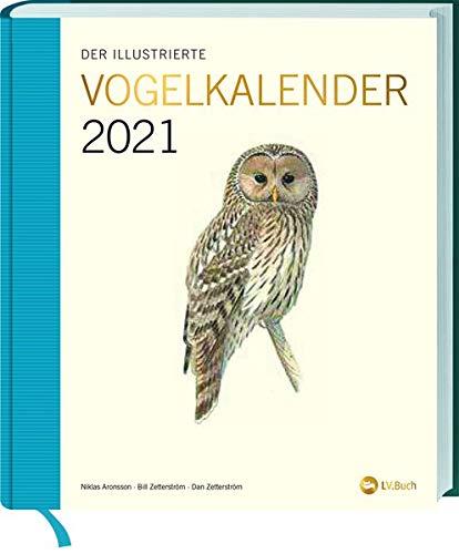Der illustrierte Vogelkalender 2021: Woche für Woche einen neuen Vogel kennenlernen