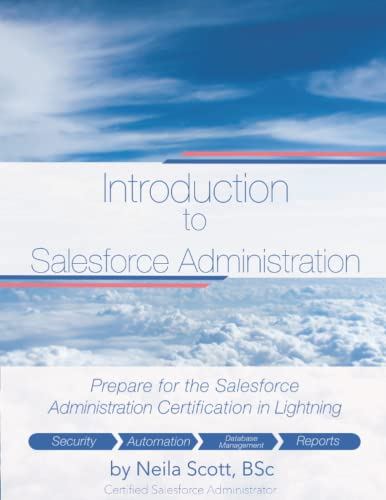 Compare Textbook Prices for Introduction to Salesforce Administration  ISBN 9798489974974 by Scott, Neila Maria