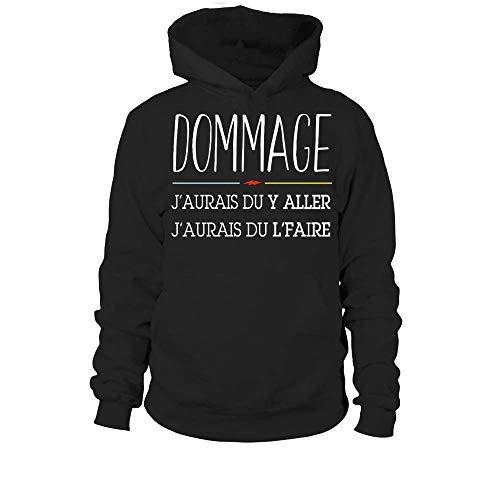 TEEZILY Sweat à Capuche Unisex Dommage J'Aurais du Y Aller J'Aurais du L'Faire - Noir - S
