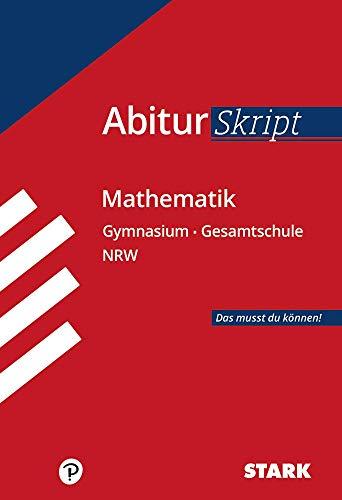 STARK AbiturSkript - Mathematik - NRW (STARK-Verlag - Skripte)