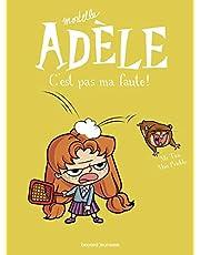 Mortelle Adèle, Tome 03: C'est pas ma faute !