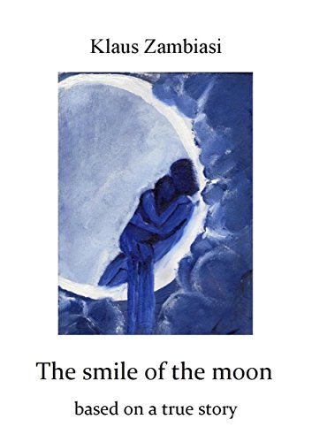 The smile of the moon: based on a true story (English Edition)