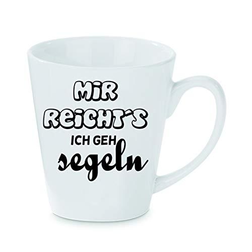 Crealuxe Konische Kaffeetasse Mir reichts ich GEH segeln - Kaffeebecher, Becher mit Motiv, Bedruckte Latte oder Cappuccinotasse, auch indualisierbar.