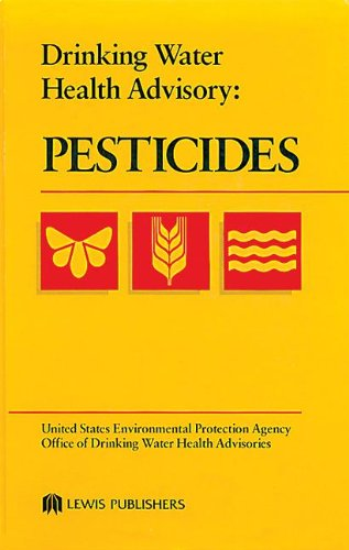 Epa: Drinking Water Health Advisory: Pesticides (United States Environmental Protection Agency. Office of Drinking Water heaLth Advisories)