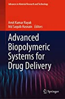 Advanced Biopolymeric Systems for Drug Delivery (Advances in Material Research and Technology)