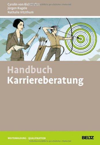 Handbuch Karriereberatung by Carolin von Richthofen;J?rgen Kugele;Nathalie Vitzthum(2013-04-22)