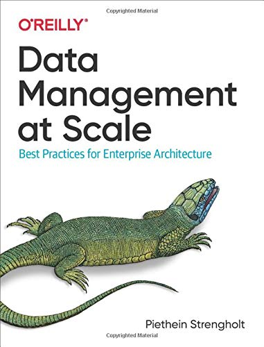 Compare Textbook Prices for Data Management at Scale: Best Practices for Enterprise Architecture 1 Edition ISBN 9781492054788 by Strengholt, Piethein