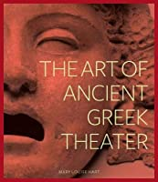The Art of Ancient Greek Theater (BIBLIOTHECA PAEDIATRICA REF KARGER)