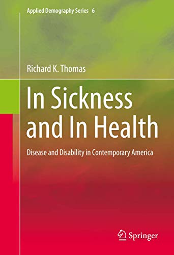 In Sickness and In Health: Disease and Disability in Contemporary America (Applied Demography Series