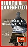 Michael Hjorth, Hans Rosenfeldt: Die Früchte, die man erntet