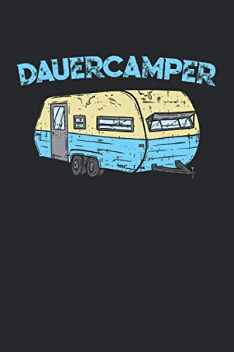 Dauercamper: Wohnwagen Campen Camper Zelten Campingplatz. Notizbuch / Tagebuch / Heft mit Linierten Seiten. Notizheft mit Linien, Journal, Planer für Termine oder To-Do-Liste.