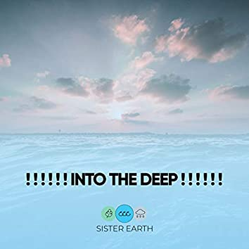 ! ! ! ! ! ! Into the Deep ! ! ! ! ! !
