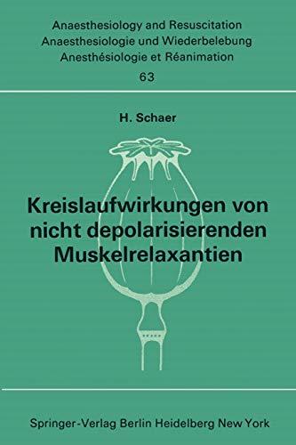 Kreislaufwirkungen von nicht depolarisierenden Muskelrelaxantien (Anaesthesiologie und Intensivmedizin Anaesthesiology and Intensive Care Medicine, 63, Band 63)