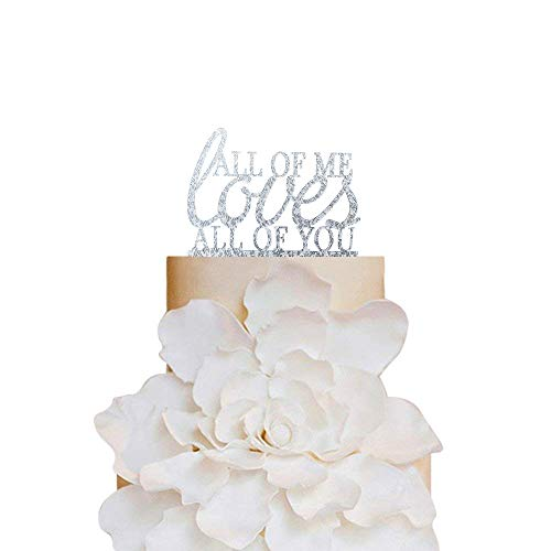All of Me Loves All of You Wedding Cake Topper, Romantic Wedding Cake Decoration, Engagement -Anniversary Cake Topper, Modern Elegant Cake Topper