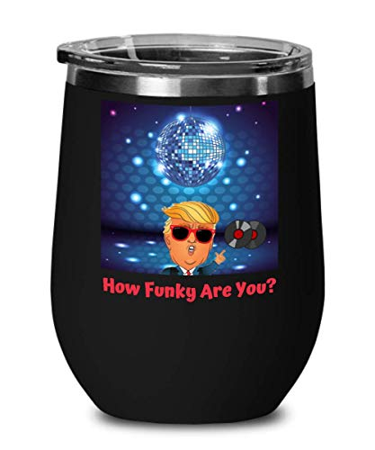 Funky Donald Trump Wine Glass | un-Trumping America | Trump Funky Collection