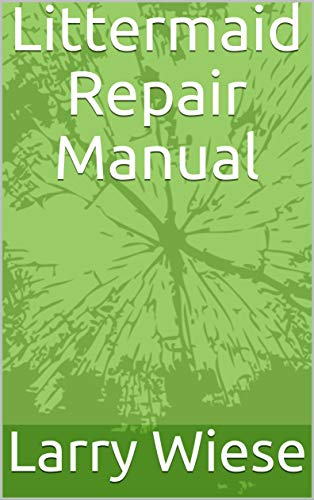 Littermaid Repair Manual (English Edition)