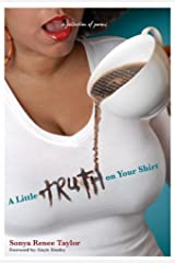 A Little Truth on Your Shirt: A Collection of Poems Paperback