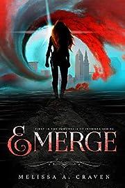Emerge: A Dark Urban Fantasy Fated Romance (Immortals of Indriell Book 1)