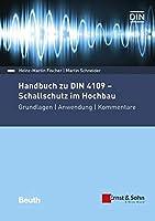 Handbuch zu DIN 4109 - Schallschutz im Hochbau: Grundlagen - Anwendung - Kommentare