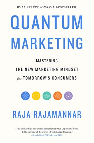 Compare Textbook Prices for Quantum Marketing: Mastering the New Marketing Mindset for Tomorrow's Consumers  ISBN 9781400223954 by Rajamannar, Raja