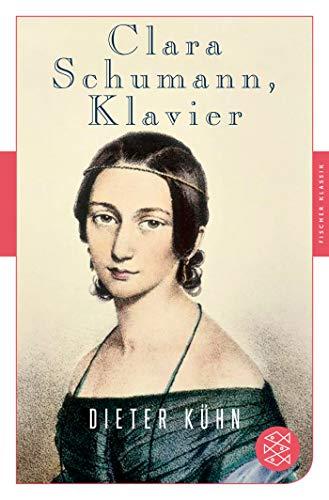 Clara Schumann, Klavier: Ein Lebensbuch (Fischer Klassik)