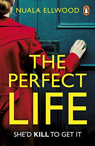 The Perfect Life: The new gripping thriller you won't be able to put down from the...